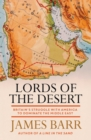 Lords of the Desert : Britain's Struggle with America to Dominate the Middle East - Book