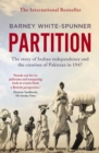 Partition : The story of Indian independence and the creation of Pakistan in 1947 - Book