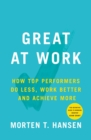 Great at Work : How Top Performers Do Less, Work Better, and Achieve More - eBook