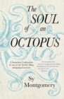 The Soul of an Octopus : A Surprising Exploration Into the Wonder of Consciousness - eBook