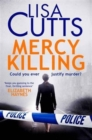 Mercy Killing : Mercy Killing: Taut. Tense. Gripping Read! You're at the heart of the killer investigation - Book