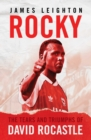 Rocky : The Tears and Triumphs of David Rocastle - Book