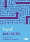 Payoff : The Hidden Logic That Shapes Our Motivations - Book
