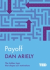 Payoff : The Hidden Logic That Shapes Our Motivations - eBook