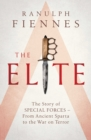 The Elite : The Story of Special Forces - From Ancient Sparta to the War on Terror - Book