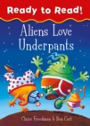 Aliens Love Underpants Ready to Read : Ready to Read - Book