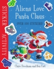 Aliens Love Panta Claus: Sticker Activity - Book