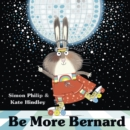 Be More Bernard - Book