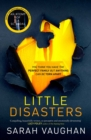 Little Disasters : the compelling and thought-provoking new novel from the author of the Sunday Times bestseller Anatomy of a Scandal - Book