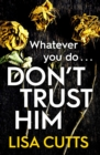 Don't Trust Him : The addictive and twisty must-read - eBook