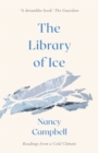 The Library of Ice : Readings from a Cold Climate - Book