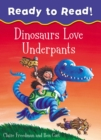 Dinosaurs Love Underpants Ready to Read - Book