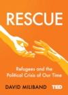 Rescue : Refugees and the Political Crisis of Our Time - eBook