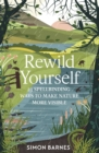 Rewild Yourself : 23 Spellbinding Ways to Make Nature More Visible - Book