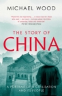 The Story of China : A portrait of a civilisation and its people - eBook