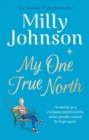 My One True North : the Top Five Sunday Times bestseller - discover the magic of Milly - Book