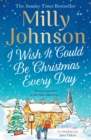 I Wish It Could Be Christmas Every Day - eBook