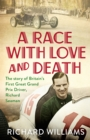 A Race with Love and Death : The Story of Richard Seaman - Book