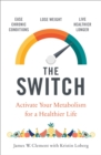 The Switch : Activate your metabolism for a healthier life - Book