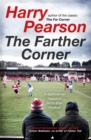The Farther Corner : A Sentimental Return to North-East Football - eBook