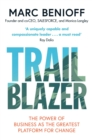 Trailblazer : The Power of Business as the Greatest Platform for Change - Book