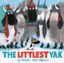The Littlest Yak : The perfect book to snuggle up with this Christmas! - Book