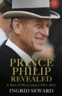 Prince Philip Revealed : A Man of His Century - eBook