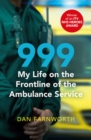 999 - My Life on the Frontline of the Ambulance Service - Book