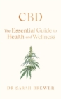 CBD: The Essential Guide to Health and Wellness - Book
