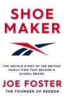 Shoemaker : The Untold Story of the British Family Firm that Became a Global Brand - Book
