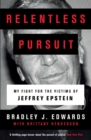Relentless Pursuit : Our Battle with Jeffrey Epstein - Book