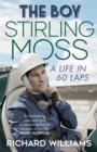 The Boy : Stirling Moss: A Life in 60 Laps - eBook