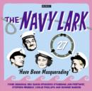 The Navy Lark, Volume 27 - Have Been Masquerading - eAudiobook