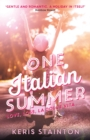 One Italian Summer : 'Gentle and romantic. A holiday in itself' Rainbow Rowell - eBook