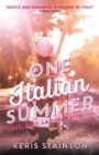 One Italian Summer : 'Gentle and romantic. A holiday in itself' Rainbow Rowell - Book