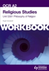 OCR A2 Religious Studies Unit G581 Workbook: Philosophy of Religion : Unit G581 - Book