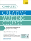 Complete Creative Writing Course : Your complete companion for writing creative fiction - eBook