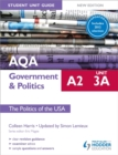 AQA A2 Government & Politics Student Unit Guide New Edition: Unit 3a The Politics of the USA Updated - Book