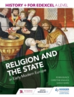 History+ for Edexcel A Level: Religion and the state in early modern Europe - Book
