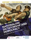 History+ for Edexcel A Level: Nationalism, dictatorship and democracy in twentieth-century Europe - Book