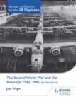 Access to History for the IB Diploma: The Second World War and the Americas 1933-1945 Second Edition - Book