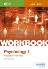 OCR Psychology for A Level Workbook 1 : Component 1: Research Methods - Book