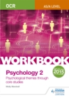 OCR Psychology for A Level Workbook 2 : Component 2: Core Studies and Approaches - Book