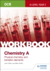 OCR A-Level Year 2 Chemistry A Workbook: Physical chemistry and transition elements - Book