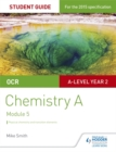 OCR A Level Year 2 Chemistry A Student Guide: Module 5 - Book