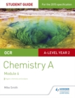 OCR A Level Year 2 Chemistry A Student Guide: Module 6 - Book
