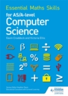 Essential Maths Skills for AS/A Level Computer Science - Book