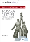 My Revision Notes: Edexcel AS/A-level History: Russia 1917-91: From Lenin to Yeltsin - Book
