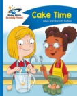 Reading Planet - Cake Time - Blue: Comet Street Kids - Book