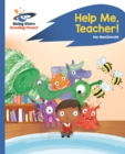 Reading Planet - Help Me, Teacher! - Blue: Rocket Phonics - Book